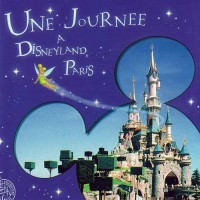 Une Journée à Disneyland Paris CD