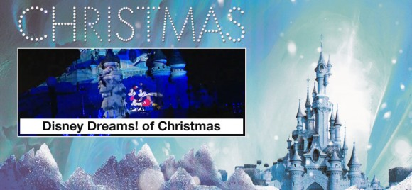 Disneyland Paris Christmas 2013: Disney Dreams! of Christmas