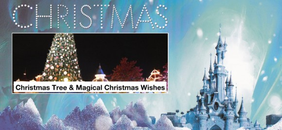 Disneyland Paris Christmas 2013: The New Christmas Tree & Magical Christmas Wishes