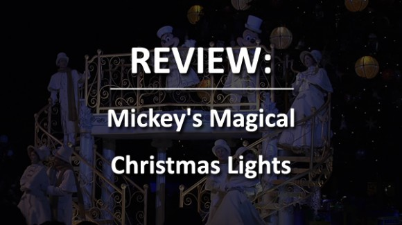 Review of Mickey's Magical Christmas Lights 2015 in Disneyland Paris