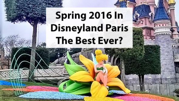 Disneyland Paris Spring 2016 decorations - are they best yet?