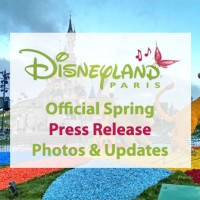 Disneyland Paris Official Spring Season Press Release, Photos, Updates and News