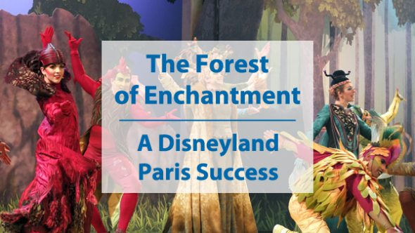 The Forest of Enchantment - A Disneyland Paris Success Story