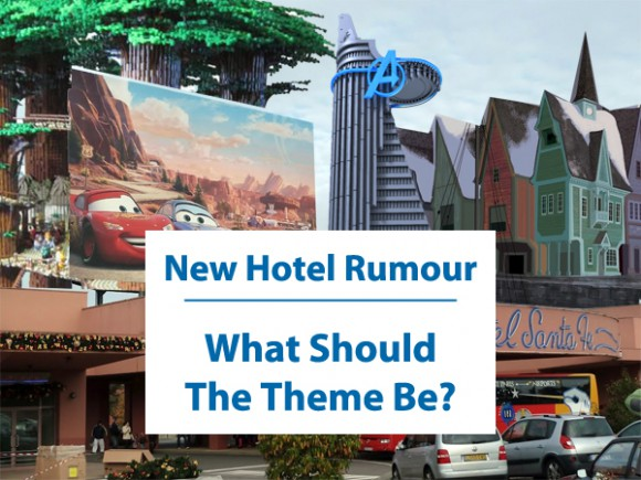 Disneyland Paris Rumour: A new on site hotel coming – what should the theme be?