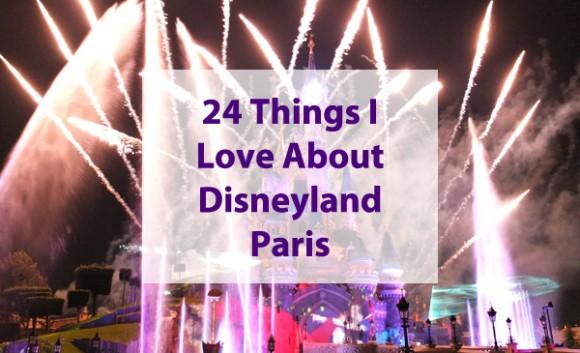 Happy 24th Birthday Disneyland Paris – 24 Things I love