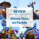 Disneyland Paris 25th Anniversary Review: Disney Stars on Parade